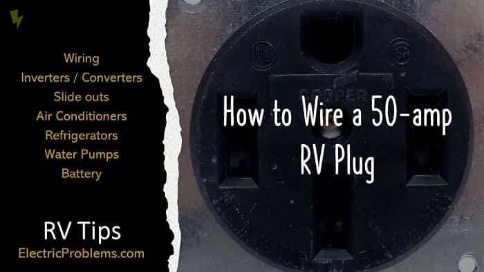 How To Wire A 50 Amp Rv Plug Electric, Rv 50 Amp Wiring Diagram